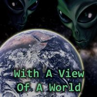 With A View Of A World